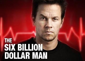 Марк Уолберг The Six Billion Dollar Man